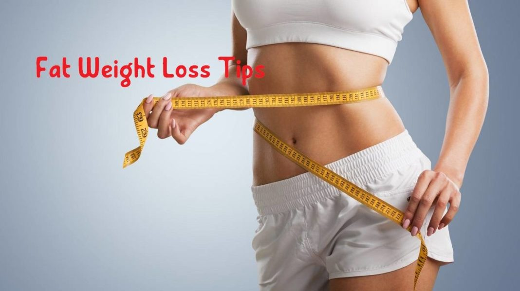 Fat Weight Loss Tips, trendhealth